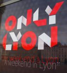 Ein Wochenende in Lyon: The one and only Lyon